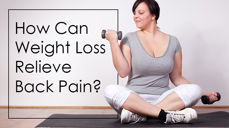 How Can Weight Loss Relieve Back Pain?
