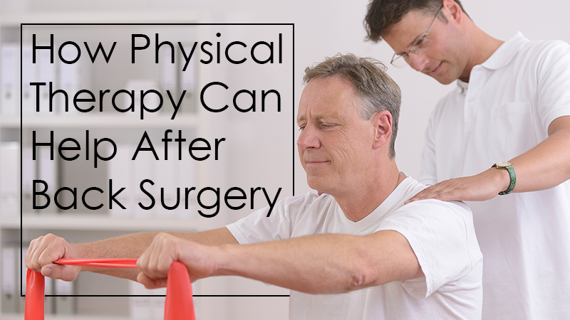 How Can Physical Therapy Help After Back Surgery?
