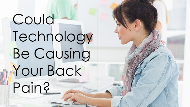 Could Technology Be Causing Your Back Pain?
