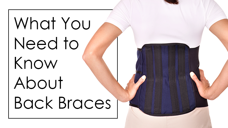 What You Need to Know About Back Braces