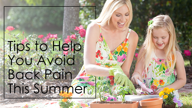 Tips to Help You Avoid Back Pain This Summer