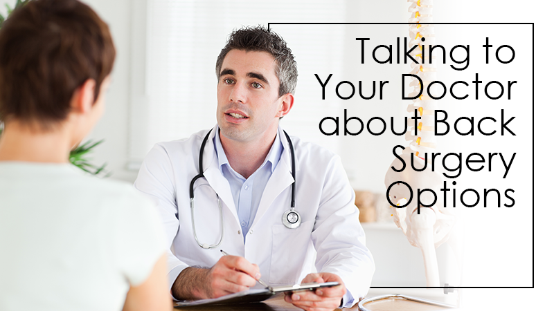 Talking to Your Doctor about Back Surgery Options