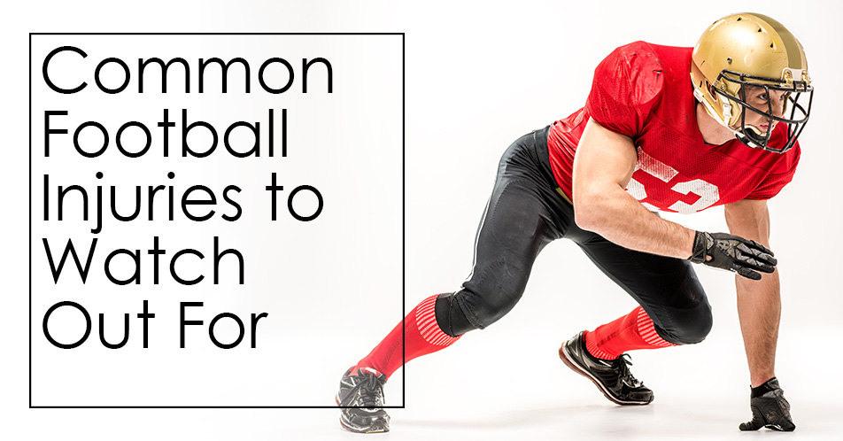 Common Football Injuries to Watch Out For