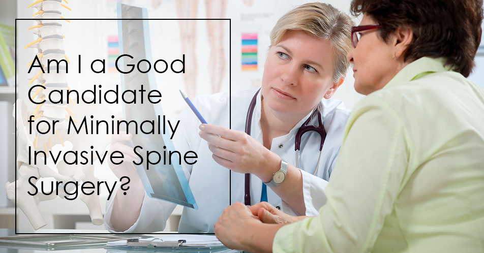 Am I a Good Candidate for Minimally Invasive Spine Surgery?