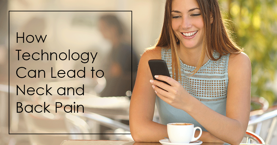 How Technology Can Lead to Neck and Back Pain